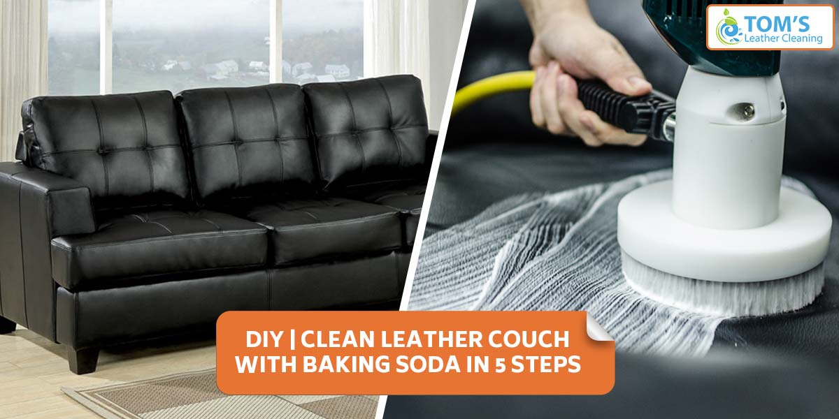 Top 5 Steps To Clean Leather Couch With Baking Soda | Do ...